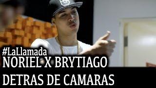 Noriel Feat Brytiago - La Llamada (Detrás de Cámaras)