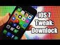iOS 7 Jailbreak Tweak: Downlock