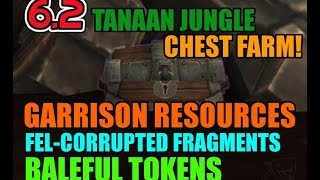 WoW 6.2 Tanaan Jungle Chest Farm! (Fel-corrupted Fragments, Garrison Resources, Baleful Tokens!)
