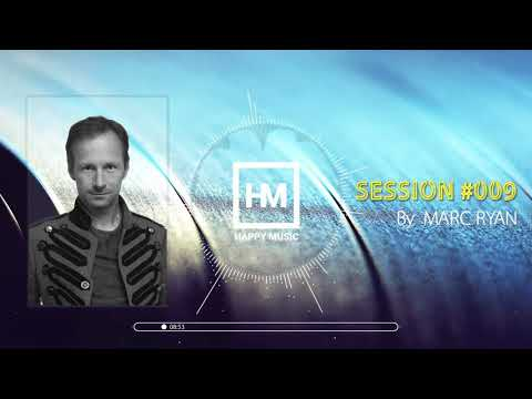 Happy Music Session #009 by Marc Ryan