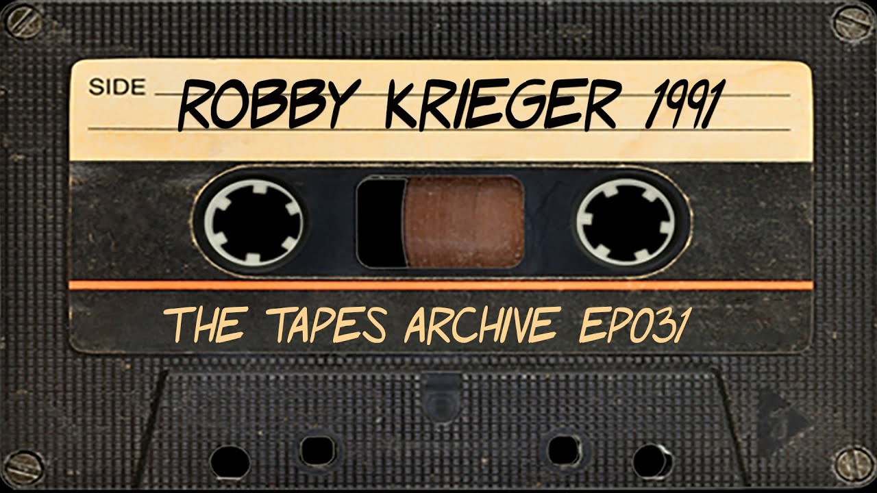 #031 Robby Krieger (The Doors) interview from 1991. | The Tapes Archive podcast