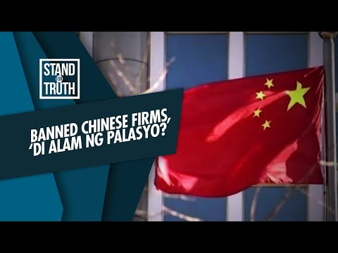 Stand for Truth: Banned Chinese firms, 'di alam ng palasyo?