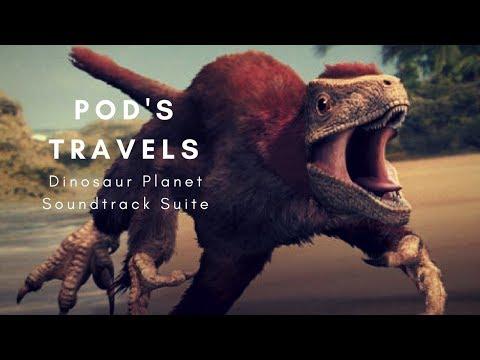 Dinosaur Planet Soundtrack- Pod's Travels Suite
