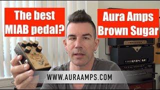 AURA AMPS BROWN SUGAR OD.. the best MIAB pedal?