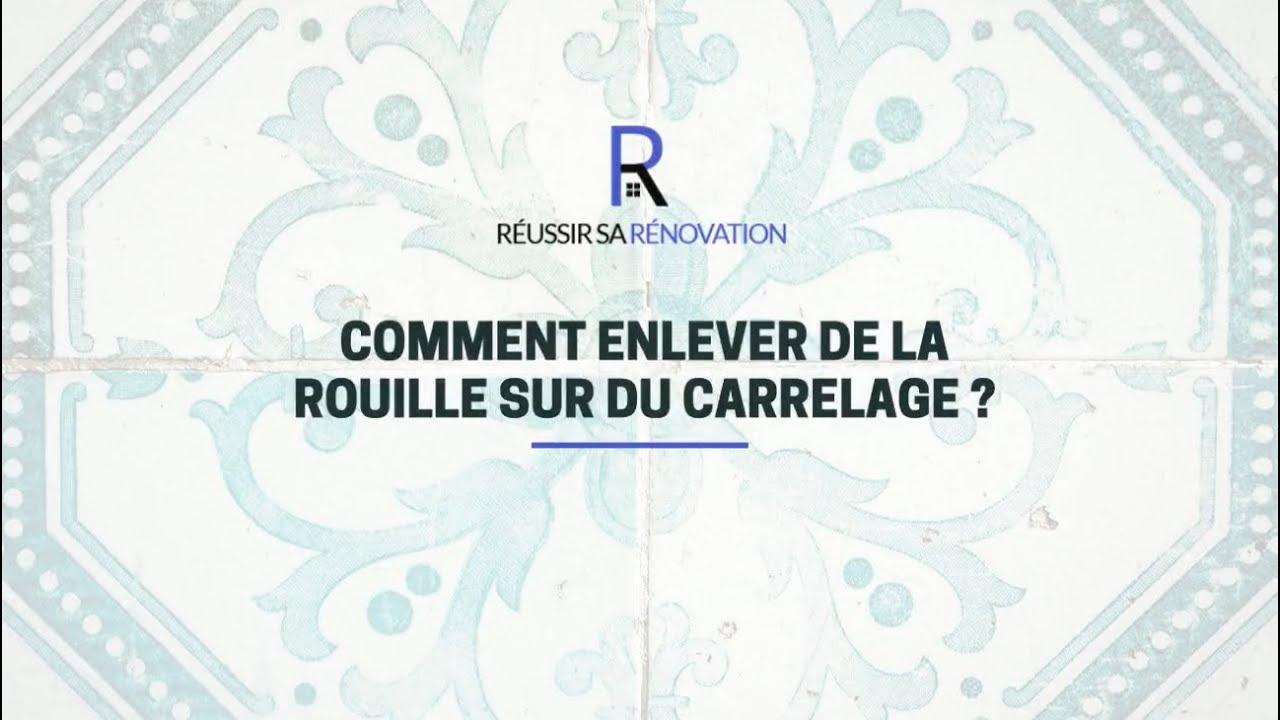 Comment Enlever De La Rouille Sur Du Carrelage Nos Astuces