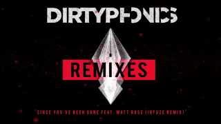 Dirtyphonics - Since You