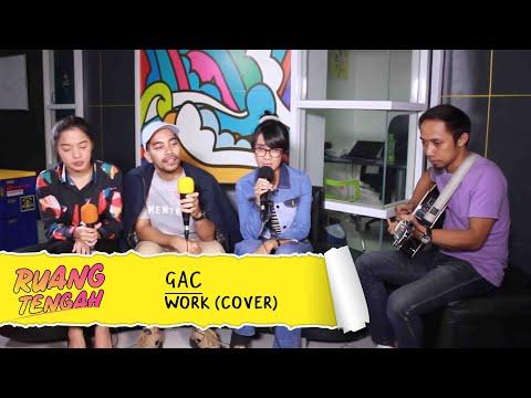 GAC - Work (RIHANNA COVER LIVE) at Ruang Tengah Prambors