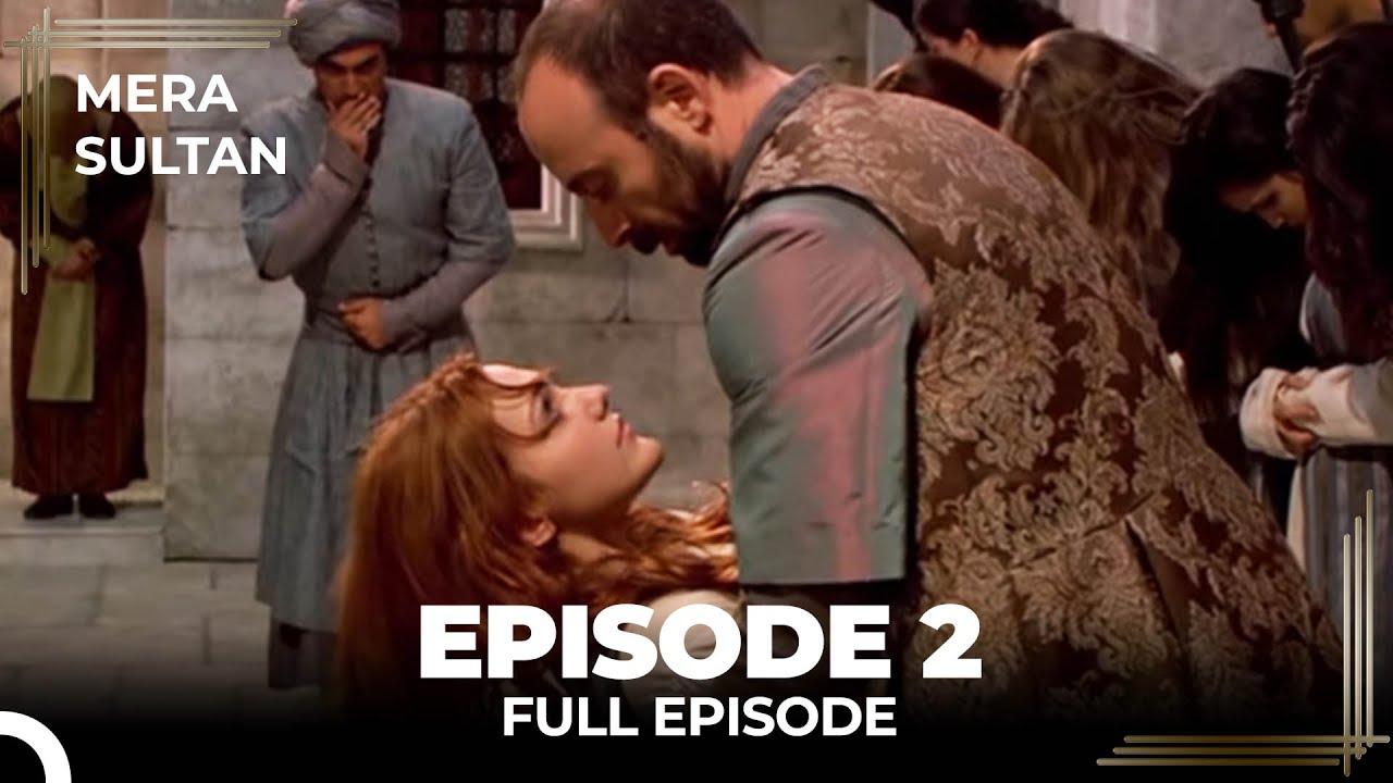 Download Mera Sultan - Episode 2 (Urdu Dubbed)