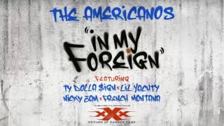 Gambar cover The Americanos - In My Foreign ft. Ty Dolla $ign, Lil Yachty, Nicky Jam & French Montana