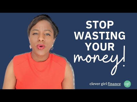 How To Stop wasting Money Starting Now (You Work Way Too Hard For It!)   Clever Girl Finance