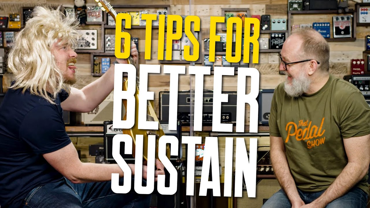 Download Six Secrets Of Sustain For Electric Guitar [And Quite A Bit On Feedback Too] – That Pedal Show