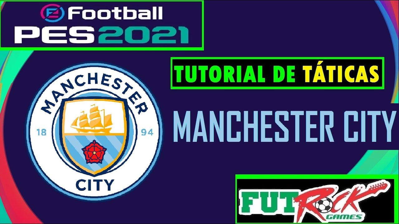 Pes 2021 Tutorial De Formacao Tatica Com O Manchester City Youtube