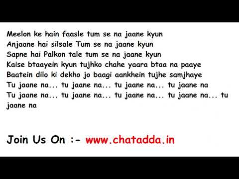 Tu Jaane Na Full Song Lyrics Movie - Ajab Prem Ki Ghazab Kahani (2009) | Atif Aslam