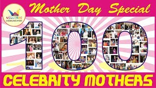 Top 100 Indian Celebrity Mothers on Mother Day Special Features by Wellcare Communication