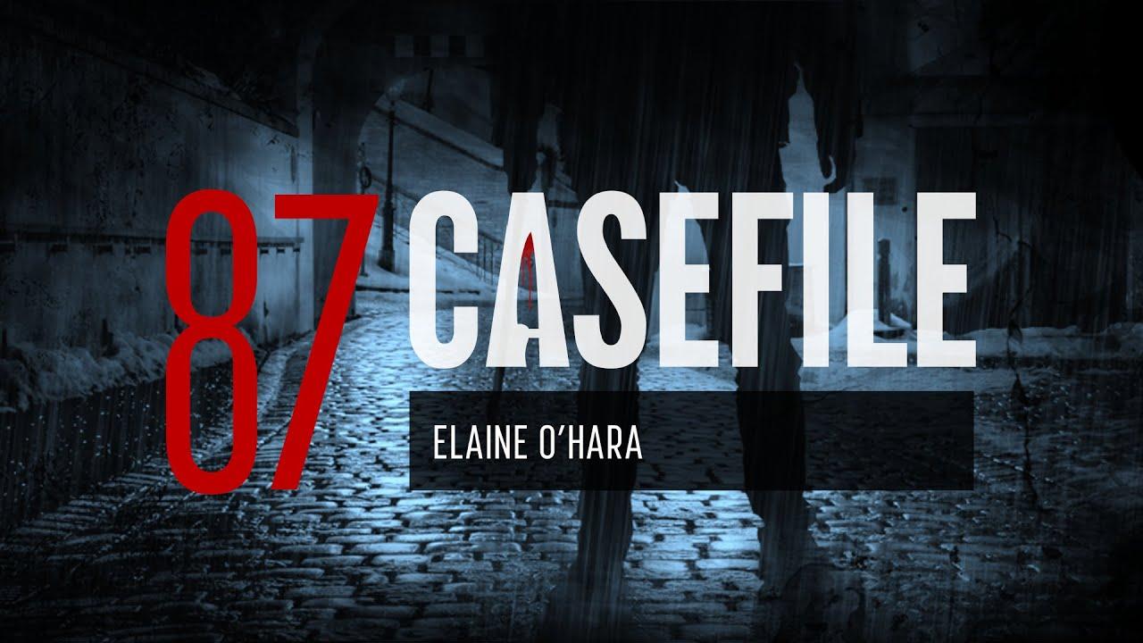 Download Case 87: Elaine O'Hara
