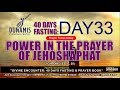 DAY 33 POWER IN THE PRAYER OF JEHOSHAPHAT - 40 DAYS FASTING AND PRAYERS