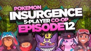 """Pokémon Insurgence 5-Player Randomized Nuzlocke - Ep 12 """"Kicked While You"""