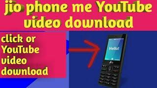 Jio phone me YouTube video download how to jio phone YouTube video download Hindi step by step