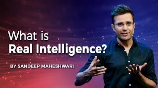 What is Real Intelligence? By Sandeep Maheshwari I Hindi