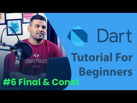 Final and Const Variables - #6 Dart Programming Tutorial for Beginners