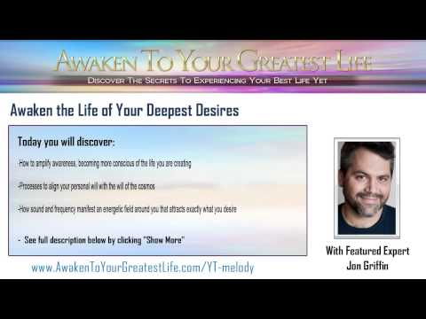 Awaken the Life of Your Deepest Desires featuring Jon Griffin