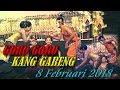 GORO GORO GARENG SALATIGA & KI SUN GONDRONG - DI NGANTRU TULUNGAGAUNG  - 8 FEBRUARI 2018