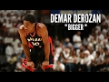Demar DeRozan Mix - Bigger ᴴᴰ