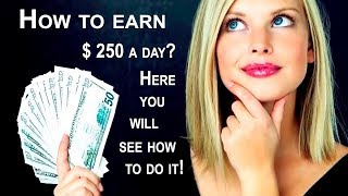 How To Make Money Online. Instant Access to the BEST SECRET EVER to Make $250 per DAY ONLINE!