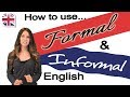 english speaking and writing   how to use formal and informal english