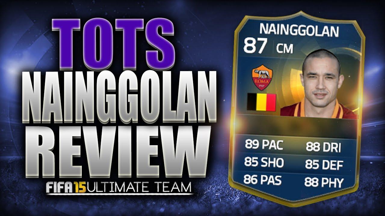 FUT 15 : Player review : Radja NAINGGOLAN TOTS ( MC : 87 ...