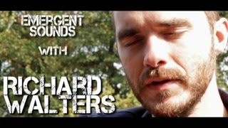 Richard Walters - The Rules For Lovers // Emergent Sounds Unplugged