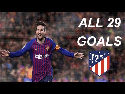 Lionel Messi All 29 Goals Vs Atletico Madrid In Career 2006-2019