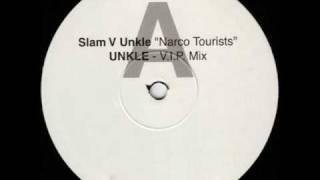 Slam vs. UNKLE - Narco Tourists (UNKLE V.I.P. Mix)