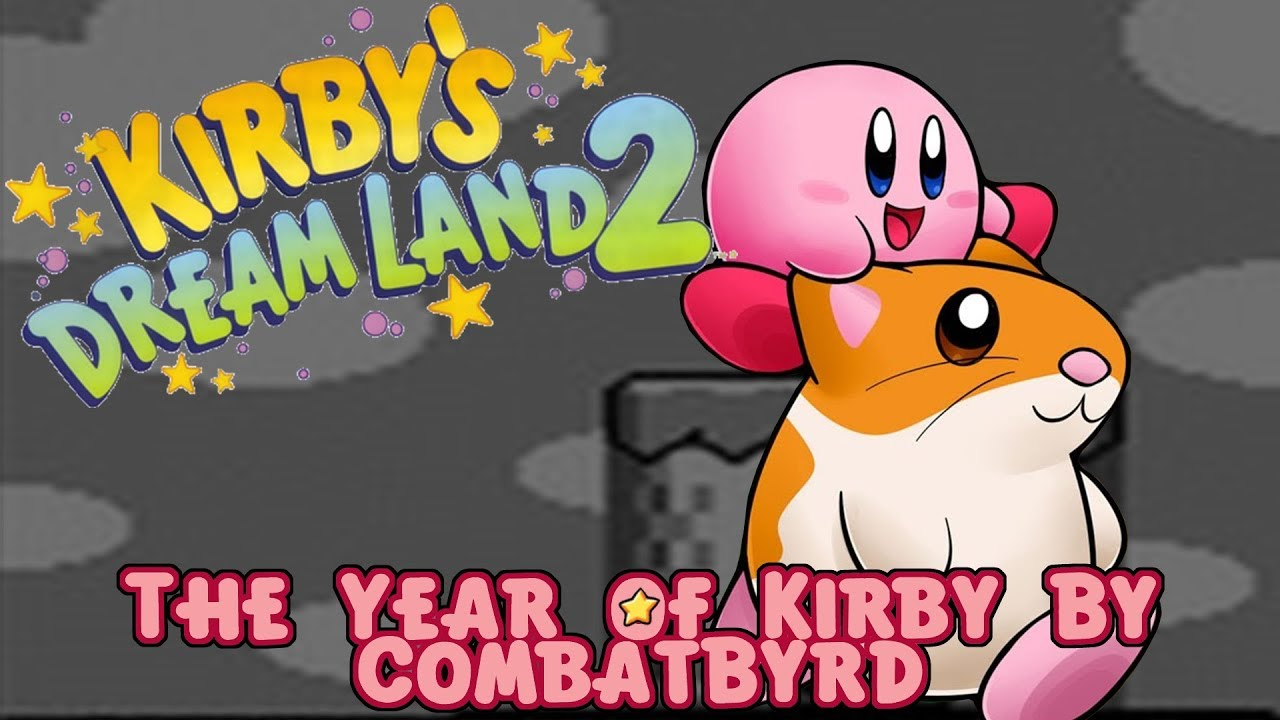 ☺Year of Kirby: Kirby's Dream Land 2☻