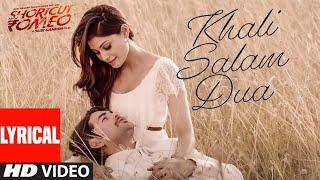 Khali Salam Dua (LYRICAL) | Shortcut Romeo | Neil Nitin Mukesh | Mohit Chauhan , Himesh Reshammiya