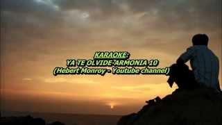 KARAOKE:  YA TE OLVIDE - GRUPO ARMONIA 10