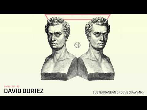 David Duriez - Subterranean Groove (Raw Mix) - mobilee145
