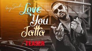 Song Teaser ► Love You Jatta | Garry Sandhu | Full Video Releasing 15 October 2018