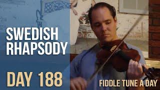Swedish Rhapsody - Fiddle Tune a Day - Day 188