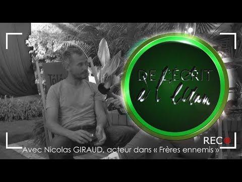 De l'écrit à l'écran   Itw de Nicolas GIRAUD pour Frères ennemis