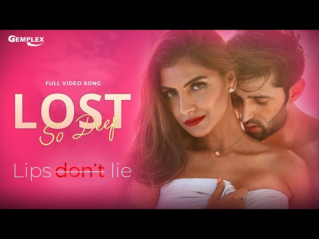 Lost So Deep - Full Video | Lips Don't Lie | Rachel White, Kunwar Amar, Sanjjanaa Galrani | Gemplex