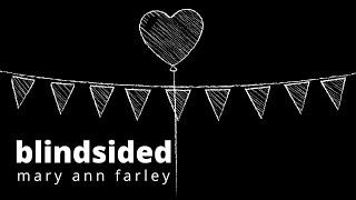 Mary Ann Farley - Blindsided (Lyric / Lyrics Video with Animation)
