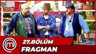 MasterChef Türkiye 27 Bölüm Fragmanı KÖYDE ORGANİK YARIŞ