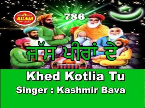 Khed Kotlia Tu | Peer Malerkotla | PUNJABI  Islamic Jass Song | Kashmir Bava | Official