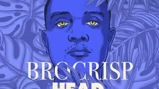BROCRISP - Head to Toe (Official Audio)