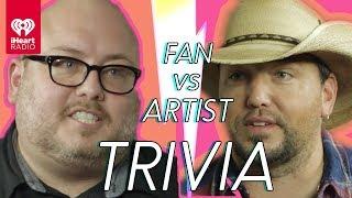 Jason Aldean Takes On His Biggest Fan | Fan Vs. Artist Trivia