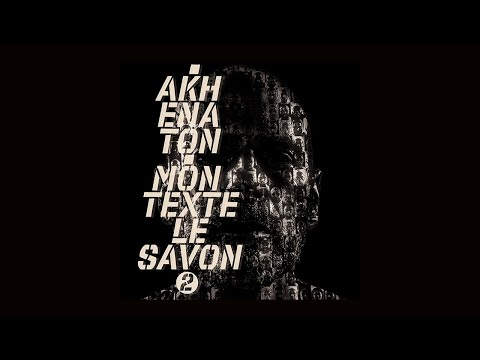 Youtube: Akhenaton – Mon texte le savon Part 2 (Official Video)