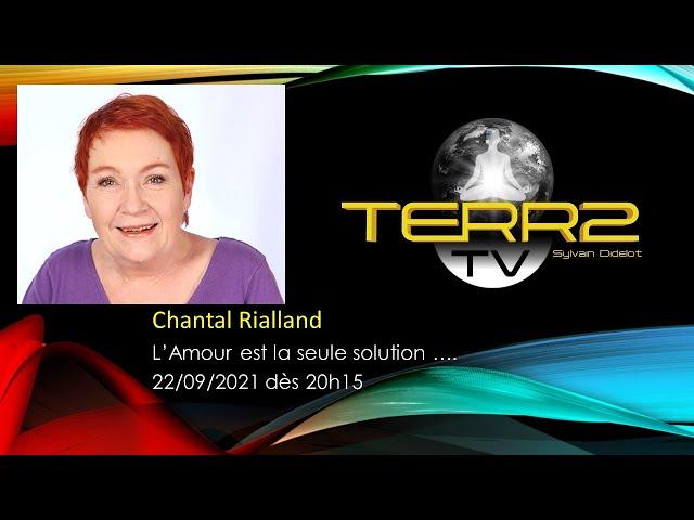 Chantal Rialland, l Amour est la seule solution