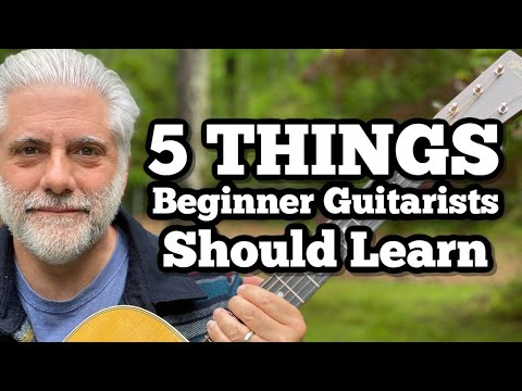 5 Things Every Beginner Guitarist SHOULD Learn