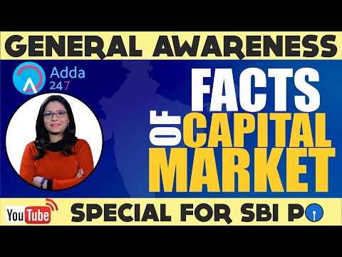 The General Awareness Show - Facts of  Capital Market(SEBI, DEMAT A/C, SHARES ,M-CAP) SBI PO 2017)